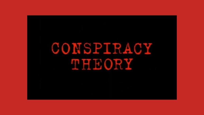 Teorías conspirativas y visión desconfiada (crítica)… ¿Por quéno?
