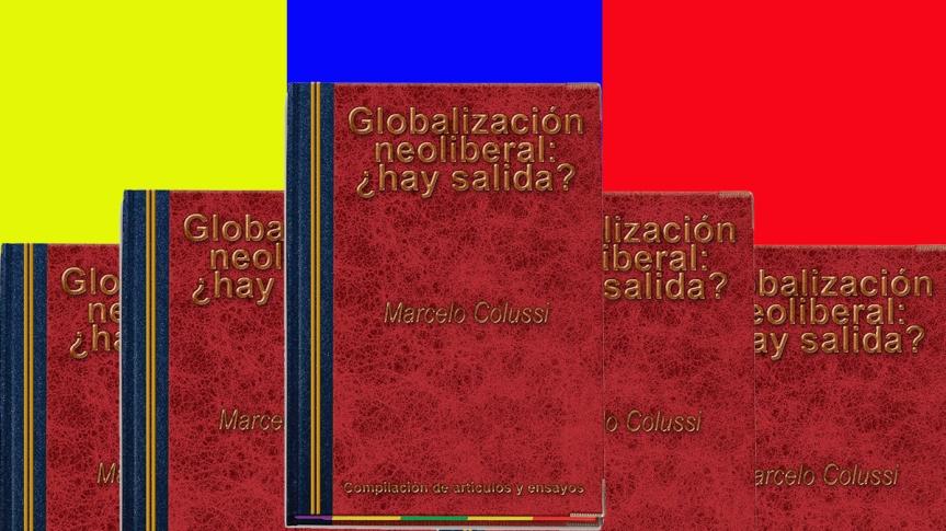 Globalización neoliberal: ¿haysalida?